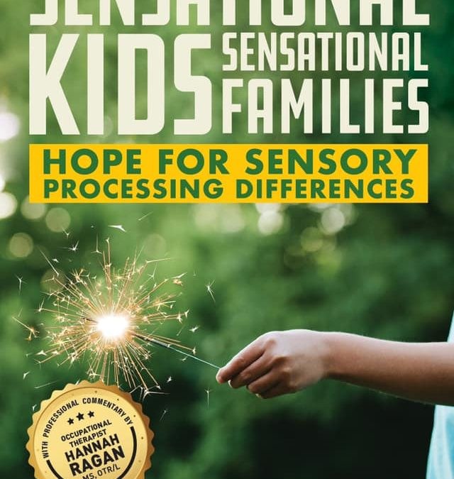 Author interview with Rebecca Scott Duvall of Sensational Kids, Sensational Families: Hope for Sensory Processing Differences